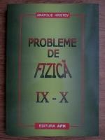 Anatolie Hristev - Probleme de fizica IX-X