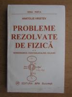 Anatolie Hristev - Probleme rezolvate de fizica (1997)