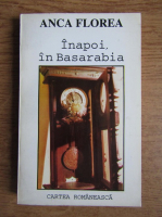 Anticariat: Anca Florea - Inapoi, in Basarabia