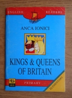 Anticariat: Anca Ionici - Kings and Queens of Britain