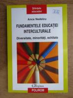 Anticariat: Anca Nedelcu - Fundamentele educatiei interculturale. Diversitate, minoritati, echitate