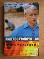 Anticariat: Anderson Cooper - Dispatches from the edge