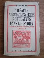 Andre Boll - Theatre spectacles et fetes populaires dans l'histoire (1942)