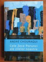 Anticariat: Andre Chouraqui - Cele zele porunci ale zilelor noastre