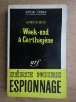 Anticariat: Andre Gex - Week-end a Carthagene