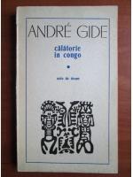 Andre Gide - Calatorie in Congo