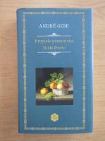Andre Gide - Fructele pamantului. Noile fructe