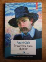 Anticariat: Andre Gide - Intoarcerea fiului risipitor