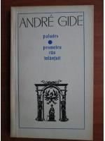 Andre Gide - Paludes. Prometeu rau inlantuit