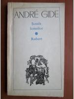 Andre Gide - Scoala femeilor. Robert