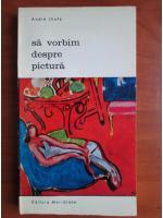 Andre Lhote - Sa vorbim despre pictura