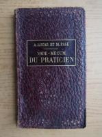 Anticariat: Andre Lucas - Vade-mecum du praticien (1905)