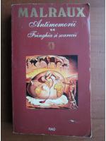 Anticariat: Andre Malraux - Antimemorii. Franghia si soarecii