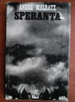 Anticariat: Andre Malraux - Speranta