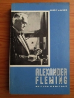 Anticariat: Andre Maurois - Alexander Fleming