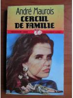 Andre Maurois - Cercul de familie