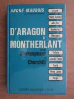 Anticariat: Andre Maurois - D'Aragon a Montherlant et de Shakespeare a Churchill