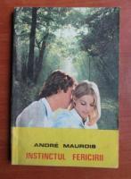 Anticariat: Andre Maurois - Instinctul fericirii