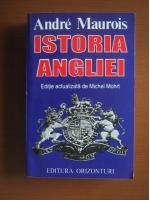Anticariat: Andre Maurois - Istoria Angliei