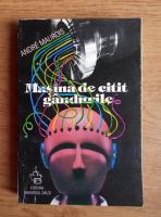 Anticariat: Andre Maurois - Masina de citit gandurile. Povestiri si nuvele fantastice