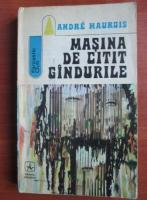 Anticariat: Andre Maurois - Masina de citit gandurile