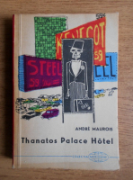 Anticariat: Andre Maurois - Thanatos Palace Hotel