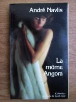 Anticariat: Andre Navlis - La mome Angora