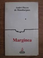 Anticariat: Andre Pieyre de Mandiargues - Marginea