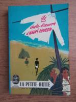 Anticariat: Andre Roussin - La petite hutte suivi de Lorsque l'enfant parait