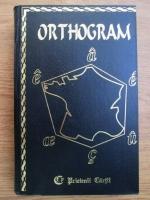 Andre Seve - Orthogram, dictionnaire ortographique et grammatical de la langue francaise