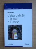 Anticariat: Andre Szasz - Calea unificarii monetare a Europei