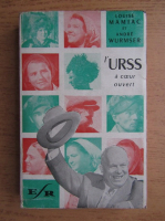 Anticariat: Andre Wurmser, Louise Mamiac - L'U. R. S. S. a coeur ouvert