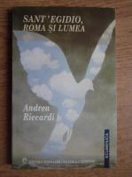 Andrea Riccardi - Sant'Egidio, Roma si lumea