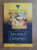 Anticariat: Andrea Vitali - Secretul Orteliei