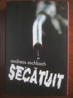 Andreas Eschbach - Secatuit