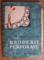 Anticariat: Andreea Groholschi - Broderii perforate