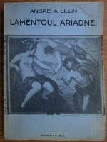Anticariat: Andrei A. Lillin - Lamentoul Ariadnei