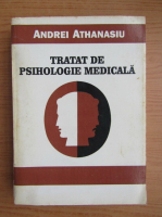 Andrei Athanasiu - Tratat de psihologie medicala