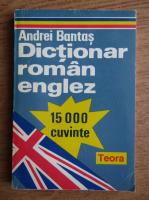 Andrei Bantas - Dictionar roman-englez, 15000 cuvinte