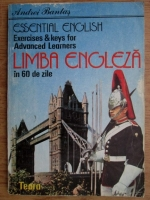 Anticariat: Andrei Bantas - Essential English. Exercises and keys for advanced learners. Limba engleza in 60 de zile