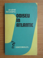 Andrei Brezianu - Odiseu in Atlantic