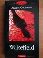 Andrei Codrescu - Wakefield