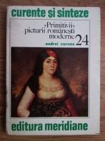 Andrei Cornea - Primitivii picturii romanesti moderne