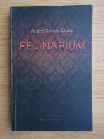 Anticariat: Andrei Crisant Duran - Felinarium
