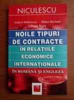 Andrei Dobrescu - Noile tipuri de contracte in relatiile economice internationale in romana si engleza
