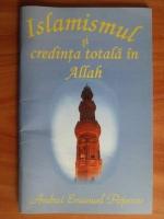 Anticariat: Andrei Emanuel Popescu - Islamismul si credinta totala in Allah