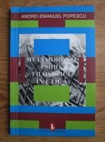 Anticariat: Andrei Emanuel Popescu - Metamorfoze psiho-filosofice in etica