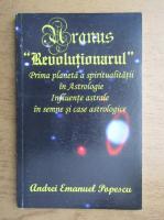 Andrei Emanuel Popescu - Uranus, revolutionarul