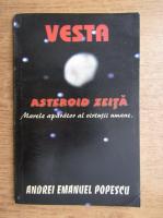 Anticariat: Andrei Emanuel Popescu - Vesta, Asteroid Zeita. Marele aparator al virtutii umane