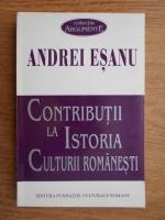 Anticariat: Andrei Esanu - Contributii la istoria culturii romanesti